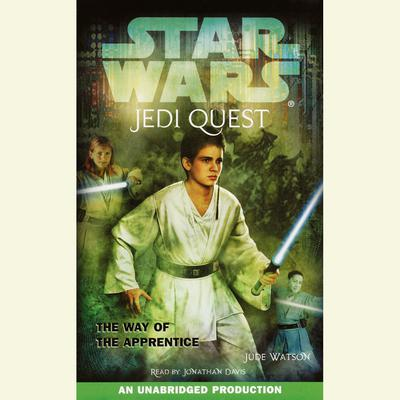 Star Wars: Jedi Quest #1: The Way of the Apprentice Audiobook