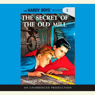The Hardy Boys #3: The Secret of the Old Mill Audiobook, by Franklin W. Dixon