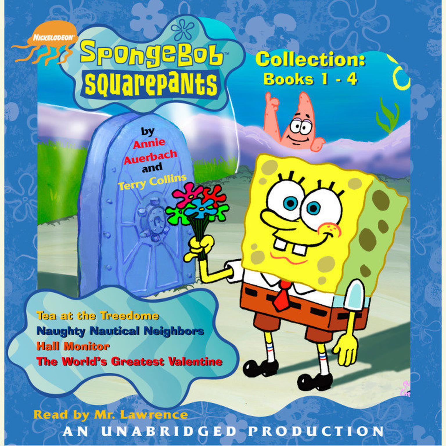 Spongebob Squarepants Collection: Books 1-4: #1: Tea at the Treedome; #2: Naughty Nautical Neighbors; #3: Hall Monitor; #4: The Worlds Greatest Valentine Audiobook, by Annie Auerbach