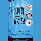 Dreadful Acts: The Eddie Dickens Trilogy Book Three Audiobook, by Philip Ardagh
