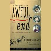 A House Called Awful End: The Eddie Dickens Trilogy Book One Audiobook, by Philip Ardagh