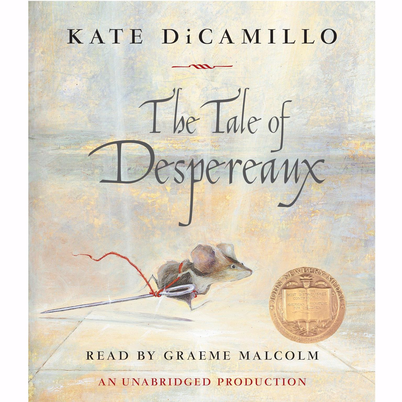 Printable The Tale of Despereaux: Being the Story of a Mouse, a Princess, Some Soup and a Spool of Thread Audiobook Cover Art
