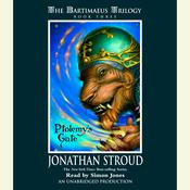 The Bartimaeus Trilogy, Book Three: Ptolemys Gate, by Jonathan Stroud