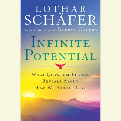 Infinite Potential: What Quantum Physics Reveals About How We Should Live Audiobook, by