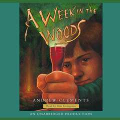 A Week in the Woods Audiobook, by Andrew Clements