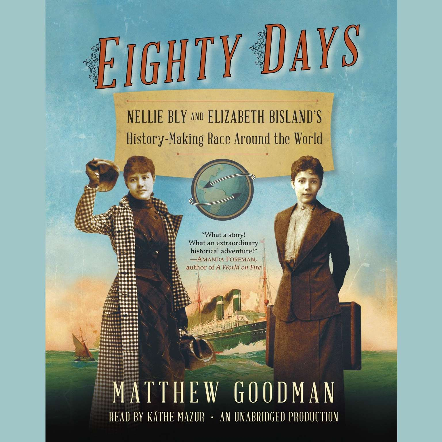 Printable Eighty Days: Nellie Bly and Elizabeth Bisland's History-Making Race Around the World Audiobook Cover Art