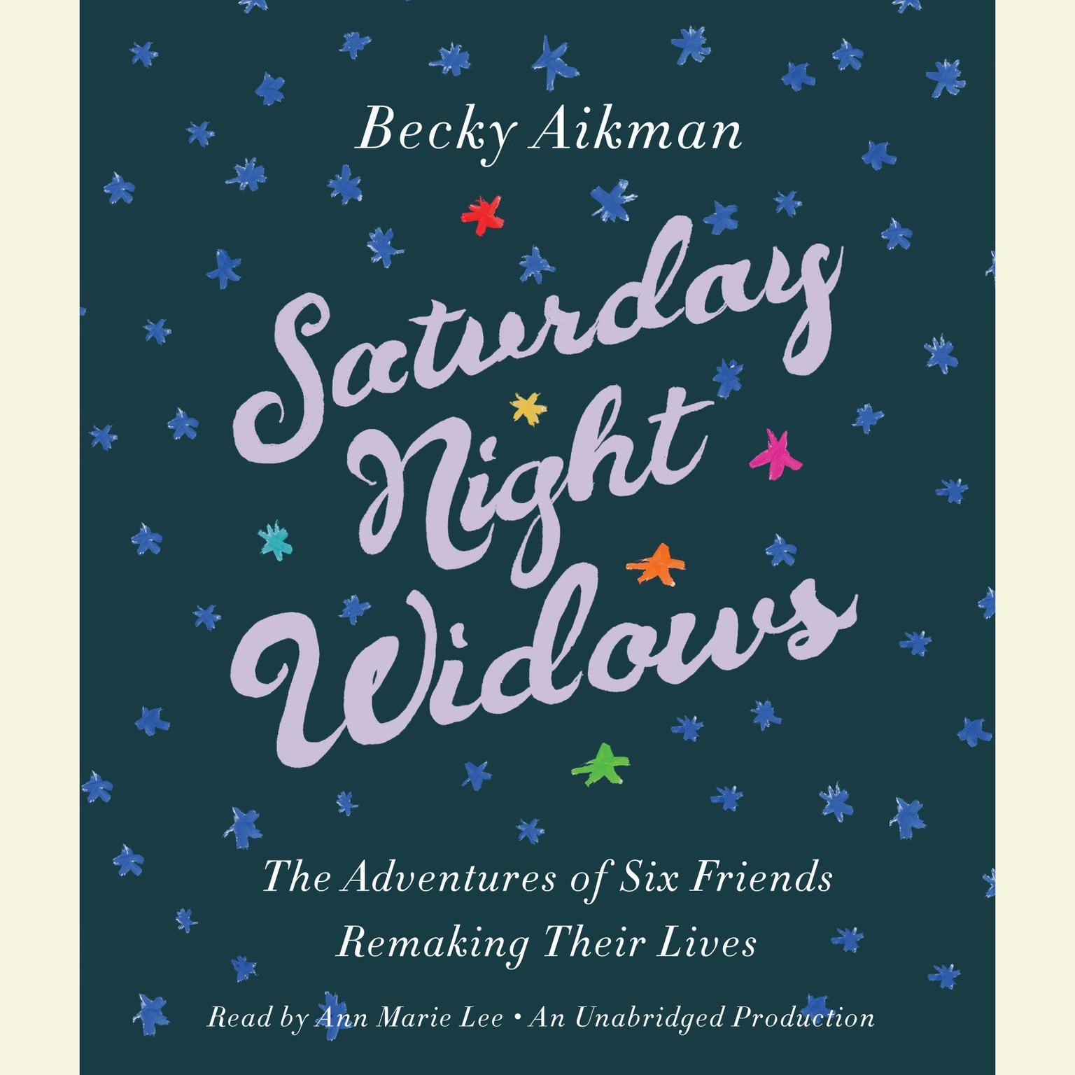 Printable Saturday Night Widows: The Adventures of Six Friends Remaking Their Lives Audiobook Cover Art