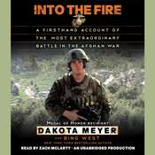 Into the Fire: A Firsthand Account of the Most Extraordinary Battle in the Afghan War Audiobook, by Dakota Meyer, Bing West