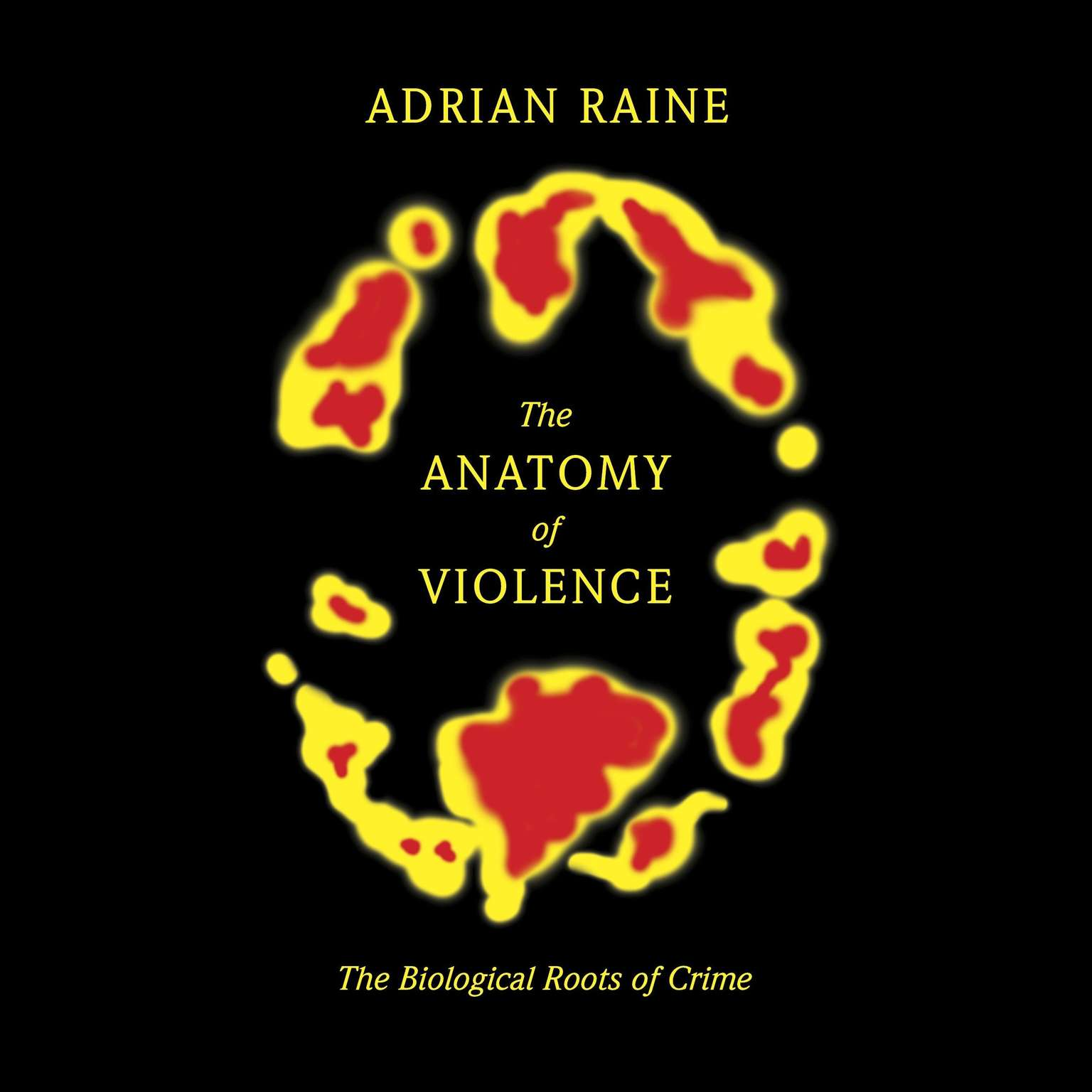 Printable The Anatomy of Violence: The Biological Roots of Crime Audiobook Cover Art