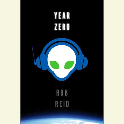Year Zero: A Novel Audiobook, by Rob Reid