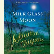 Milk Glass Moon, by Adriana Trigiani