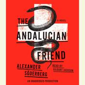 The Andalucian Friend: A Novel Audiobook, by Alexander Söderberg