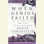 When Genius Failed: The Rise and Fall of Long-Term Capital Management Audiobook, by Roger Lowenstein