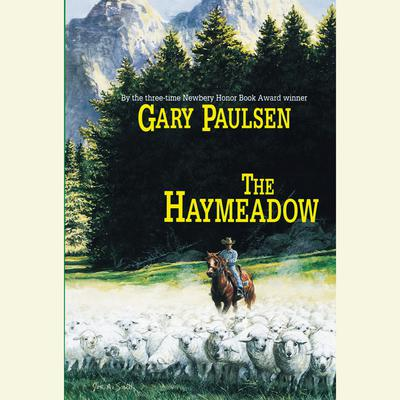 The Haymeadow Audiobook, by Gary Paulsen