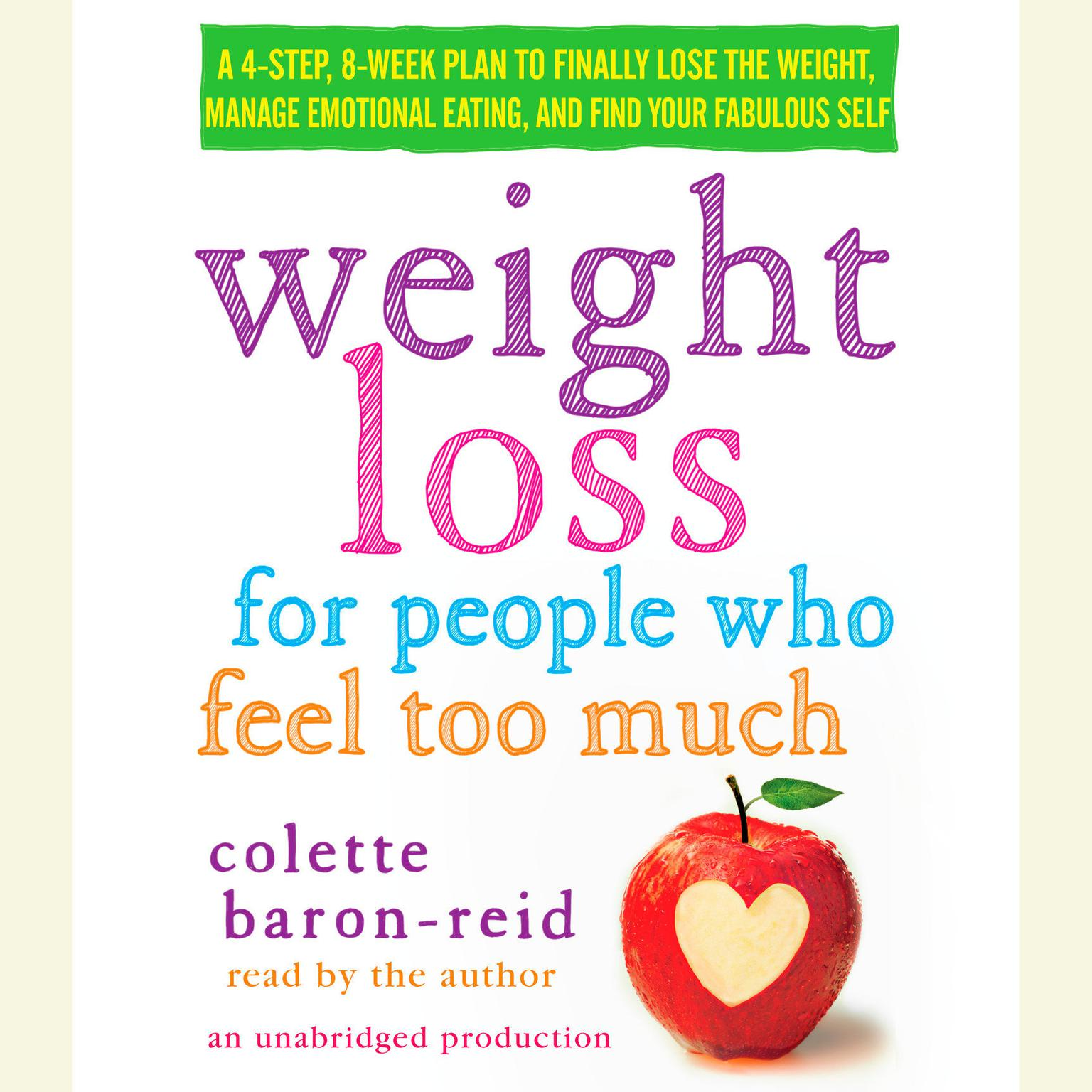 Printable Weight Loss for People Who Feel Too Much: A 4-Step, 8-Week Plan to Finally Lose the Weight, Manage Emotional Eating, and Find Your Fabulous Self Audiobook Cover Art