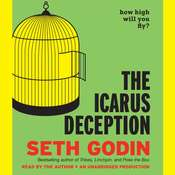 The Icarus Deception: How High Will You Fly? Audiobook, by Seth Godin