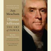 Thomas Jefferson: The Art of Power: The Art of Power Audiobook, by Jon Meacham