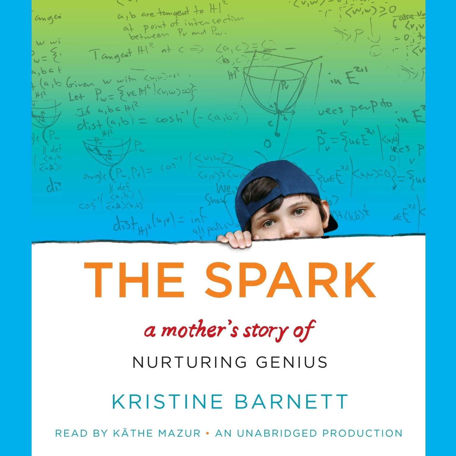 Printable The Spark: A Mother's Story of Nurturing Genius Audiobook Cover Art