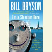 I'm a Stranger Here Myself: Notes on Returning to America after Twenty Years Away, by Bill Bryson