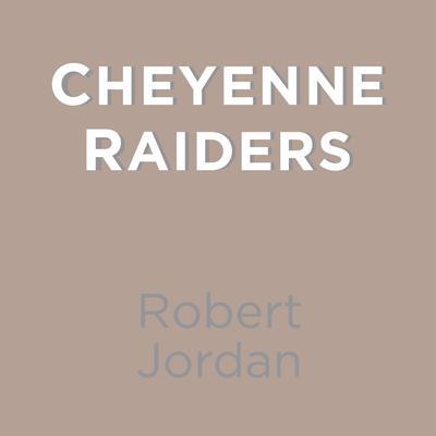 Cheyenne Raiders Audiobook, by Robert Jordan