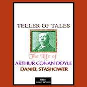 Teller of Tales: The Life of Arthur Conan Doyle Audiobook, by Daniel Stashower
