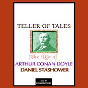 Teller of Tales: The Life of Arthur Conan Doyle Audiobook, by Daniel Stashower