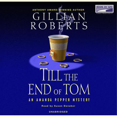 Till the End of Tom Audiobook, by Gillian Roberts