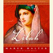 Lilah: A Forbidden Love, a People's Destiny; A Novel, by Marek Halter