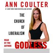 Godless: The Church of Liberalism Audiobook, by Ann Coulter