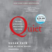 Quiet: The Power of Introverts in a World That Cant Stop Talking, by Susan Cain