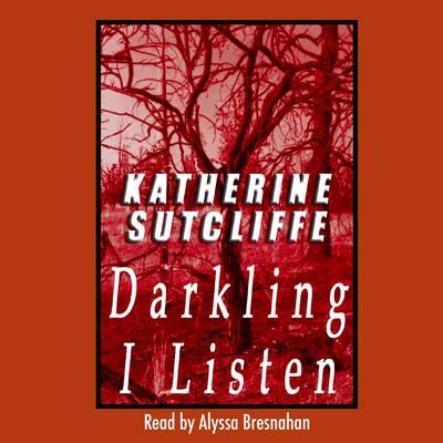 Darkling I Listen Audiobook, by Katherine Sutcliffe