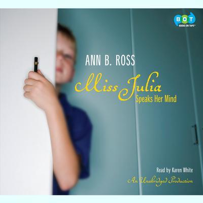 Miss Julia Speaks Her Mind Audiobook, by Ann B. Ross