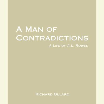A Man of Contradictions: A Life of A.L. Rowse Audiobook, by Richard Ollard
