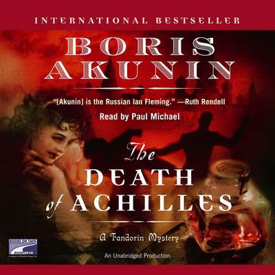 The Death of Achilles: A Novel Audiobook, by Boris Akunin