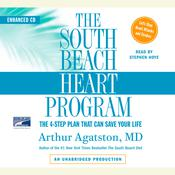 The South Beach Heart Program: The 4-Step Plan that Can Save Your Life, by Arthur Agatston