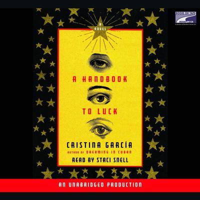 A Handbook to Luck Audiobook, by Cristina García