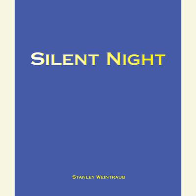 Silent Night: The Story of the World War I Christmas Truce Audiobook, by Stanley Weintraub