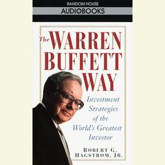 The Warren Buffett Way Audiobook, by Robert G. Hagstrom, Robert Hagstrom