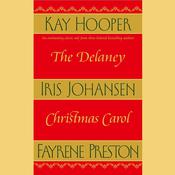 The Delaney Christmas Carol Audiobook, by Kay Hooper, Iris Johansen, Fayrene Preston