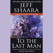 To the Last Man: A Novel of the First World War Audiobook, by Jeffrey M. Shaara