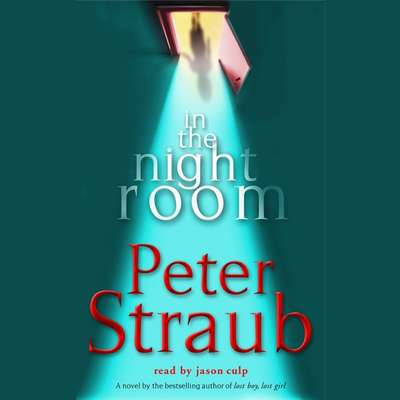 In the Night Room: A Novel Audiobook, by Peter Straub