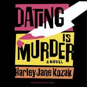 Dating Is Murder: A Novel, by Harley Jane Kozak