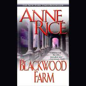 Blackwood Farm: The Vampire Chronicles, by Anne Rice