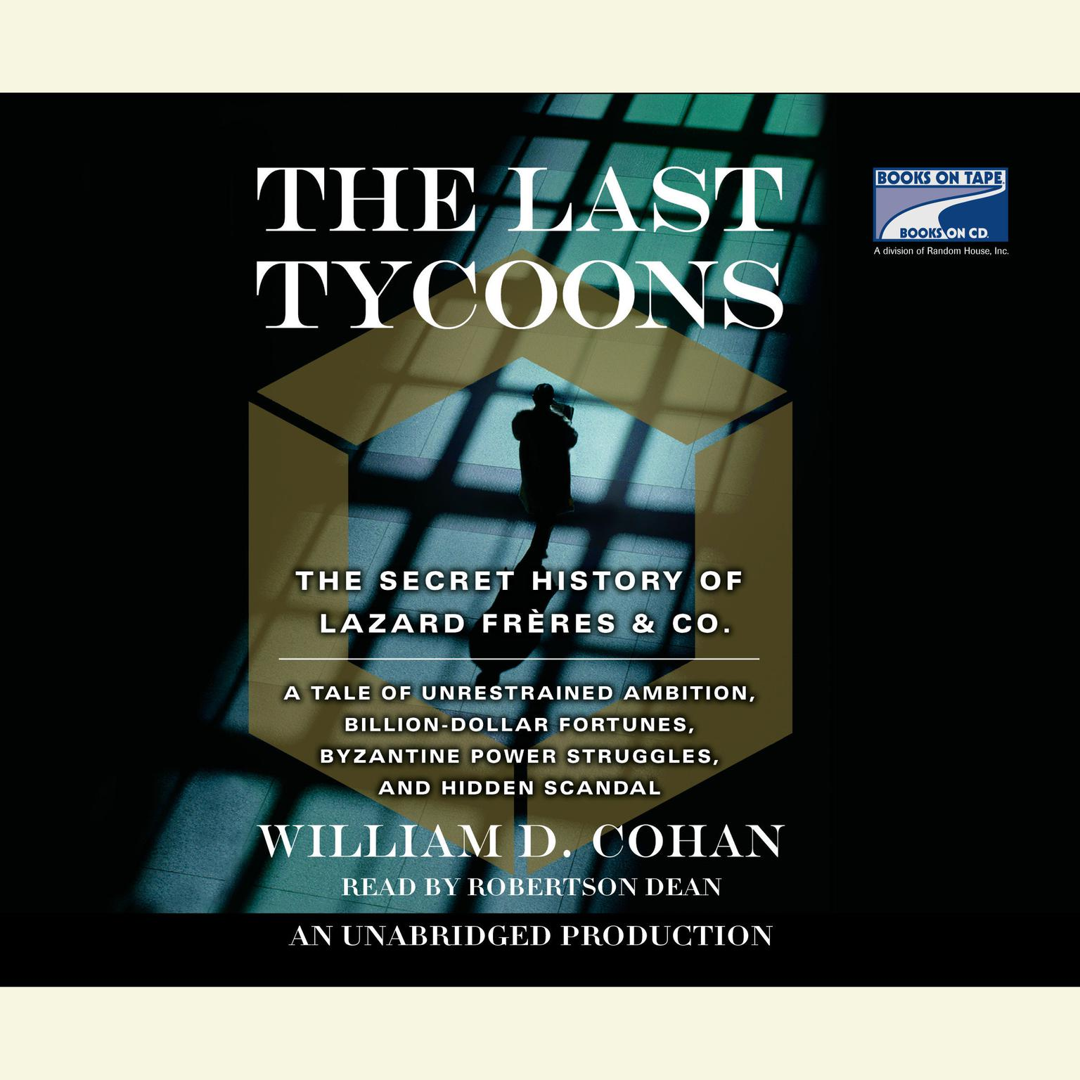 Printable The Last Tycoons: The Secret History of Lazard Frères & Co. Audiobook Cover Art