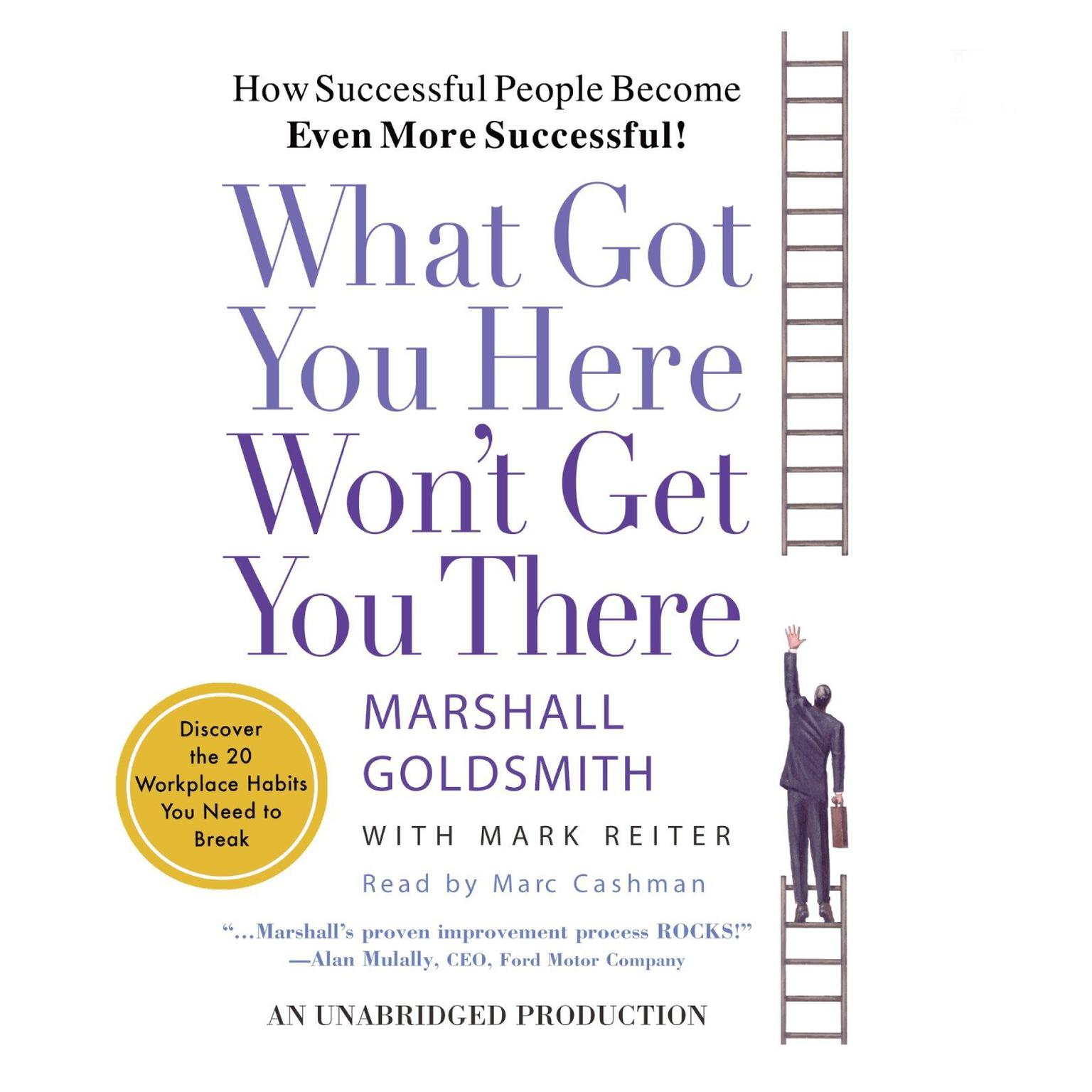 Printable What Got You Here Won't Get You There: How Successful People Become Even More Successful Audiobook Cover Art