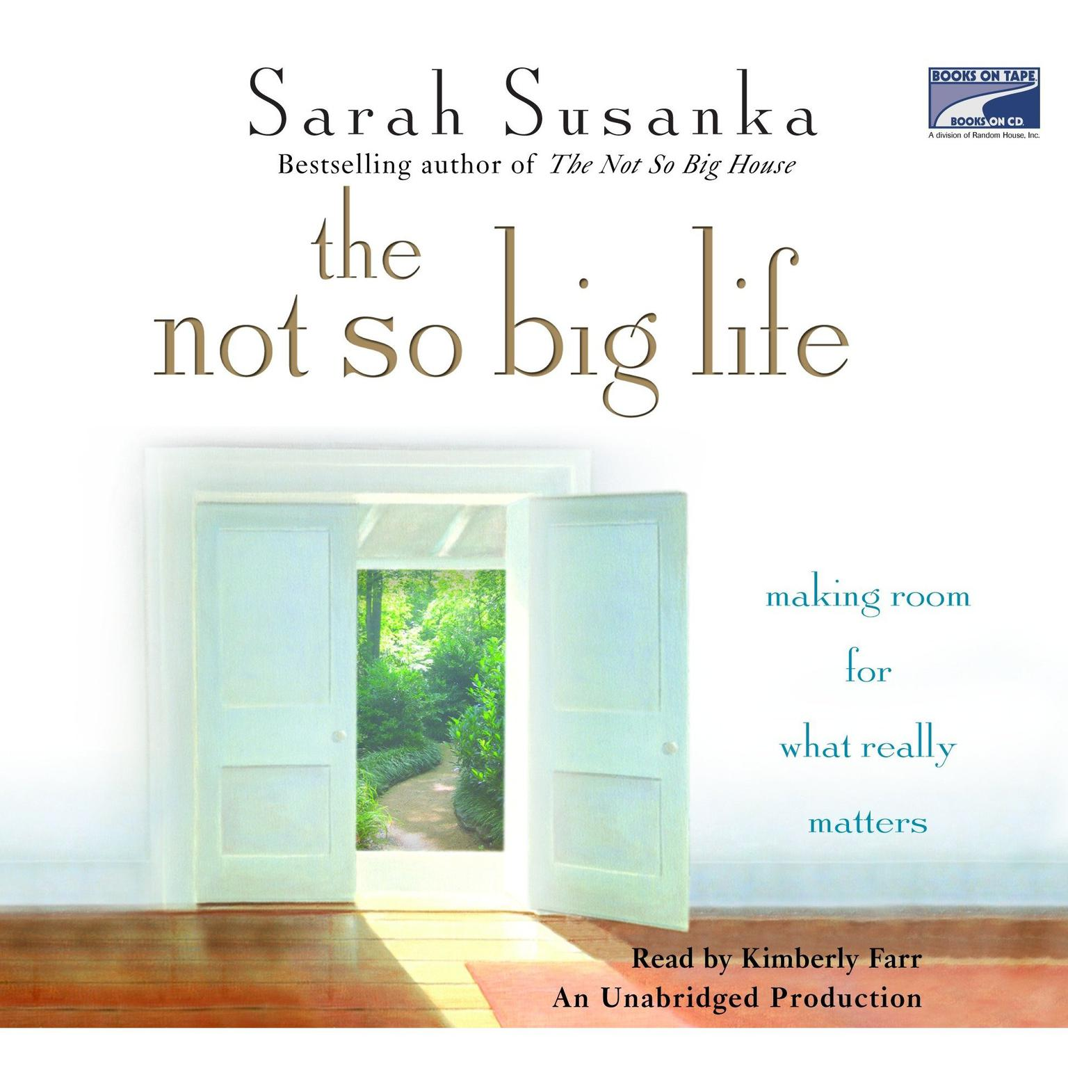 Printable The Not So Big Life: Making Room for What Really Matters Audiobook Cover Art