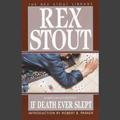 If Death Ever Slept Audiobook, by Rex Stout