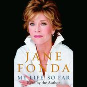 My Life So Far, by Jane Fonda