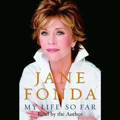 My Life So Far Audiobook, by Jane Fonda