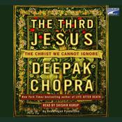 The Third Jesus: The Christ We Cannot Ignore Audiobook, by Deepak Chopra, M.D.